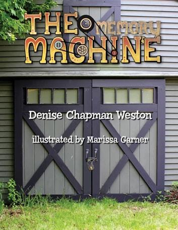 The Memory Machine ebook by Denise Chapman Weston