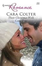 Their Christmas Wish Come True ebook by Cara Colter
