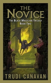 The Novice - The Black Magician Trilogy ebook by Trudi Canavan