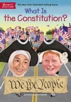 What Is the Constitution? eBook by Patricia Brennan Demuth, Tim Foley, Who HQ