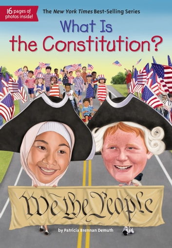 What Is the Constitution? ebook by Patricia Brennan Demuth,Who HQ