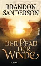 Der Pfad der Winde - Roman ebook by Brandon Sanderson, Michael Siefener