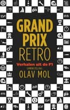 Grand Prix Retro - verhalen uit de F1 ebook by Olav Mol