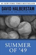 Summer of '49 eBook by David Halberstam