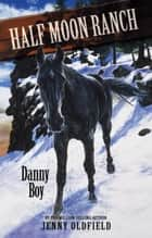 Danny Boy - Book 9 ebook by Jenny Oldfield