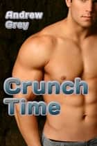 Crunch Time ebook by Andrew Grey