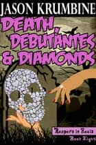 Death, Debutantes and Diamonds ebook by Jason Krumbine