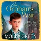 An Orphan's War audiobook by Molly Green
