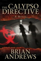 The Calypso Directive - A Medical Thriller ebook by Brian Andrews