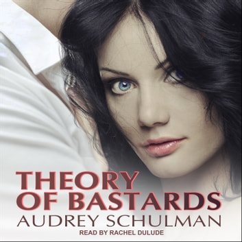 Theory of Bastards audiobook by Audrey Schulman