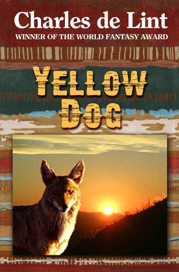 Yellow Dog ebook by Charles de Lint
