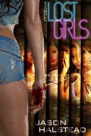 The Lost Girls - The Lost Girls, #1 ebook by Jason Halstead