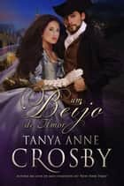 Um Beijo de Amor ebook by Tanya Anne Crosby