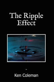 The Ripple Effect ebook by Ken Coleman