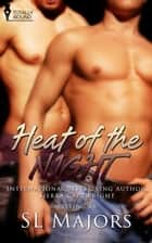 Heat of the Night ebook by SL Majors