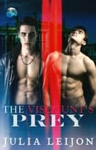The Viscount's Prey ebook by Julia Leijon