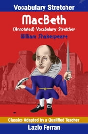 MacBeth (Annotated) Vocabulary Stretcher ebook by Lazlo Ferran