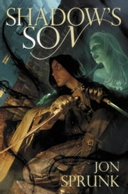 Shadow's Son ebook by Jon Sprunk