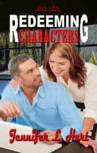 Redeeming Characters ebook by Jennifer L. Hart