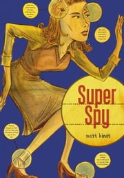 Super Spy ebook by Matt Kindt