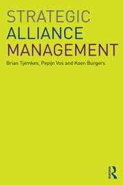 Strategic Alliance Management ebook by Tjemkes, Brian