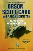 Earth Awakens ebook by Orson Scott Card, Aaron Johnston