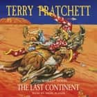 The Last Continent - (Discworld Novel 22) audiobook by Terry Pratchett