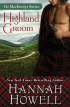 Highland Groom ebook by Hannah Howell