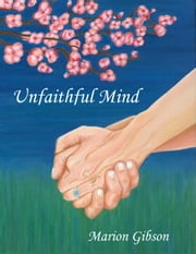 Unfaithful Mind ebook by Marion Gibson