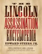 The Lincoln Assassination Encyclopedia ebook by