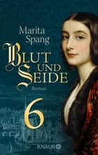 Blut und Seide - Serial Teil 6 ebook by Marita Spang
