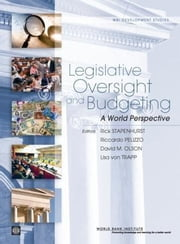 Legislative Oversight and Budgeting: A World Perspective ebook by Stapenhurst, Rick