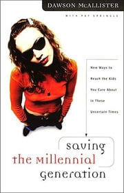 Saving the Millennial Generation ebook by Dawson McAllister