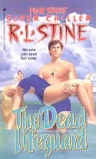 The Dead Lifeguard ebook by R.L. Stine