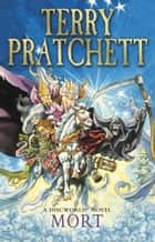 Mort - (Discworld Novel 4) ebook by Terry Pratchett