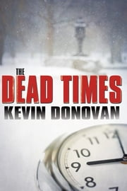 The Dead Times ebook by Kevin Donovan