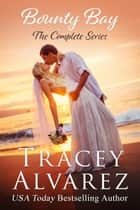 Bounty Bay The Complete Series ebook by Tracey Alvarez