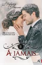 À JAMAIS ebook by Stefany Thorne