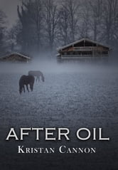 After Oil ebook by Kristan Cannon