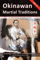 Okinawan Martial Traditions, Vol. 3 - Te, Tode, Karate, Karatedo, Kobudo ebook by Robert Toth, Graham Noble, Peter Hobart,...