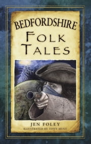 Bedfordshire Folk Tales ebook by Jen Foley