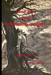 Jane Eyre and Wuthering Heights ebook by Charlotte Bronte,Emily Bronte