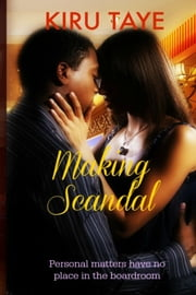 Making Scandal (The Essien Trilogy, #2) ebook by Kiru Taye