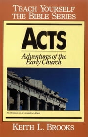 Acts-Teach Yourself the Bible Series - Adventures of the Early Church ebook by Kobo.Web.Store.Products.Fields.ContributorFieldViewModel