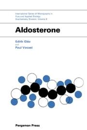 Aldosterone: International Series of Monographs in Pure and Applied Biology ebook by Gláz, Edith