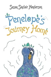 Penelope's Journey Home ebook by Susan Sinclair Henderson