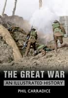 The Great War ebook by Phil Carradice
