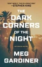 The Dark Corners of the Night ebook by Meg Gardiner