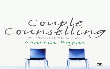 Couple Counselling - A Practical Guide ebook by Martin Payne