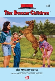 The Mystery Horse ebook by Charles Tang,Gertrude Chandler Warner